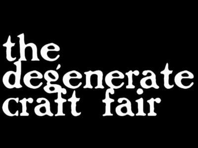 Degenerate craft fair